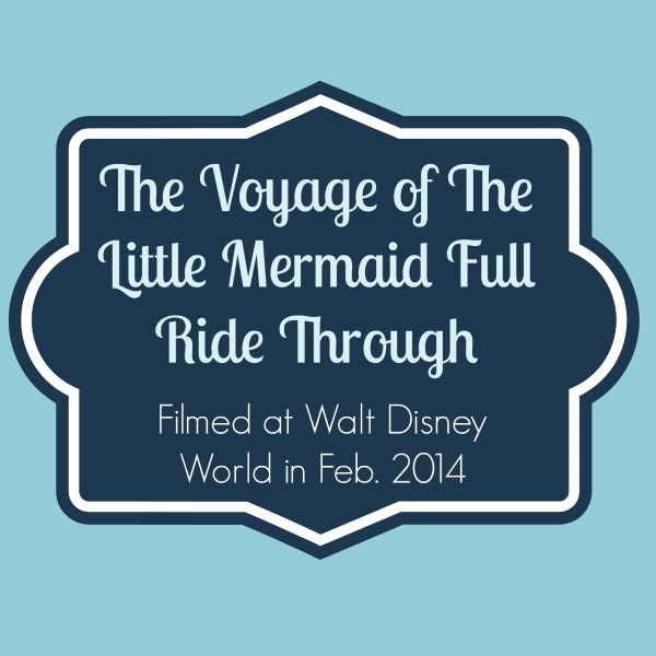 Voyage of the Little Mermaid Complete Ride Through